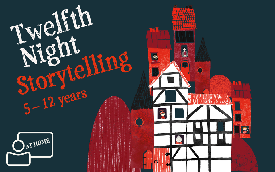 Text: Twelfth Night Storytelling 5 - 12 years with an illustration of the Globe