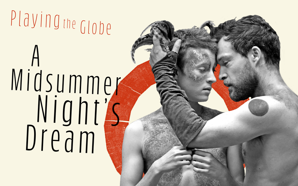 Text: Playing the Globe, A Midsummer Night's Dream
