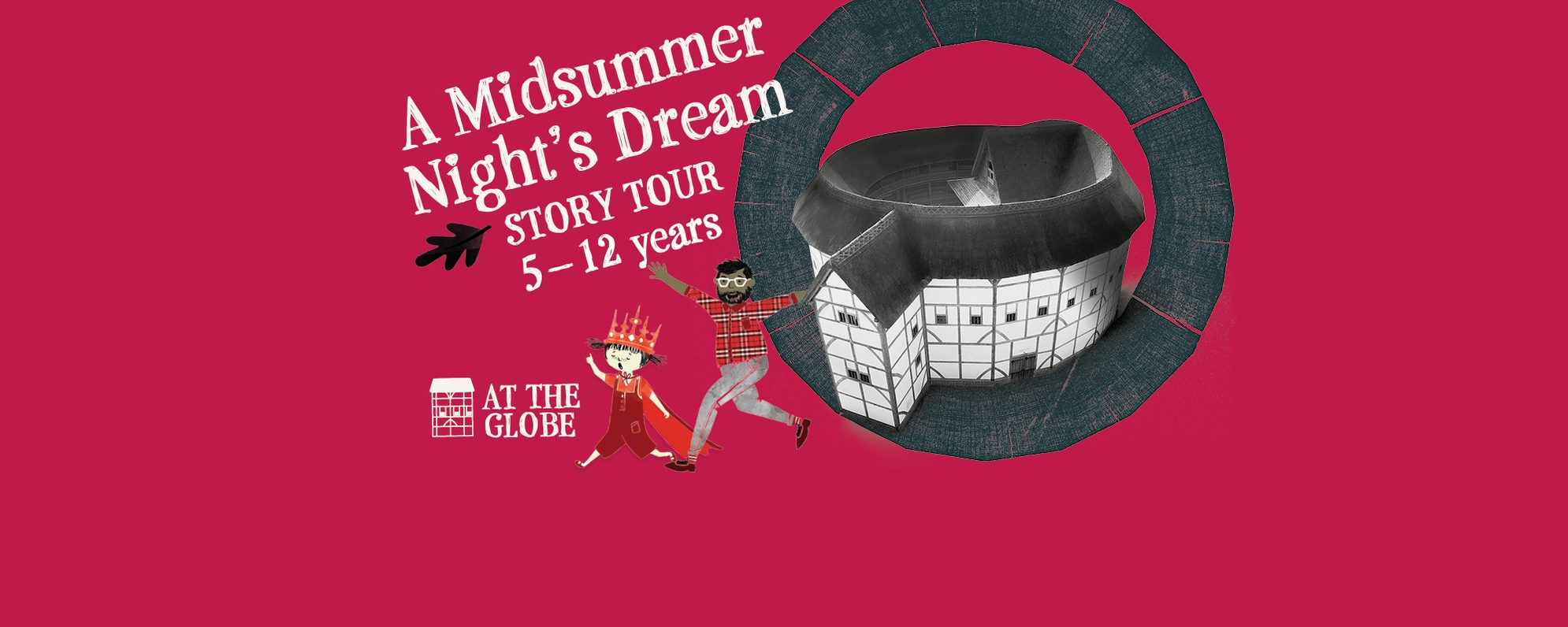 Text: A Midsummer Night's Dream Story Tour 5-12 years, Image of the Globe Theatre with running cartoon people