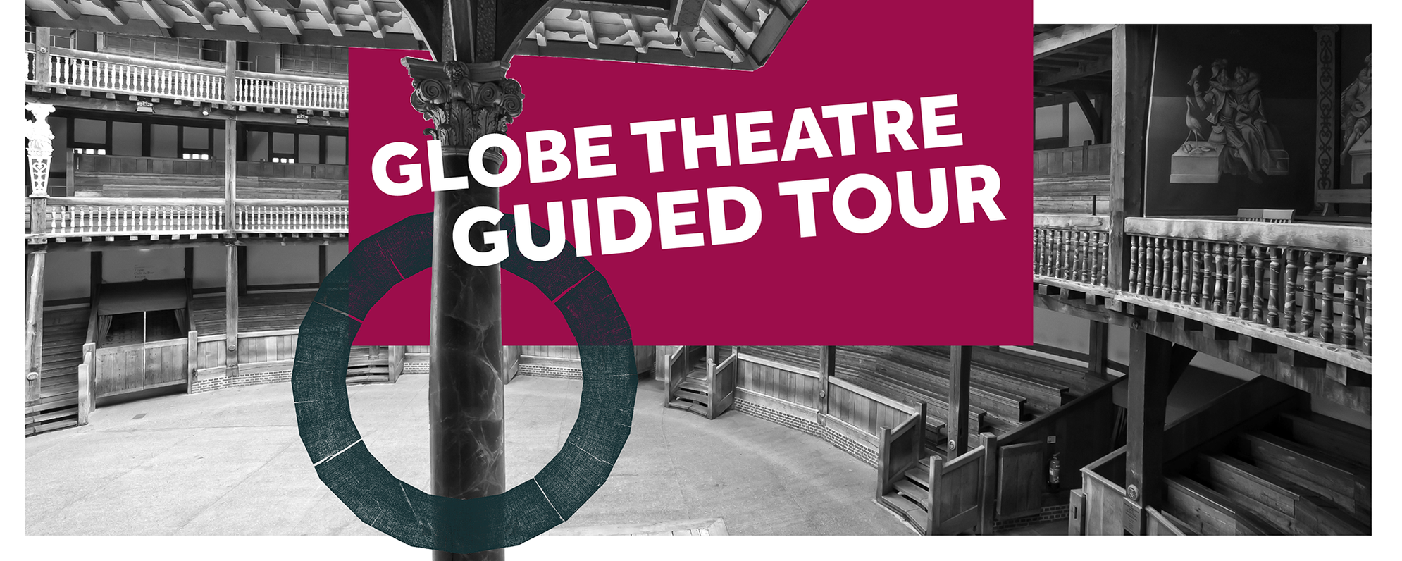 A black and white image of an outdoor theatre with the words 'Globe Theatre Guided Tour' written on a dark purple background